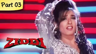 Ziddi (hd) - part 03 of 15 - superhit blockbuster action movie - sunny deol, raveena tandon