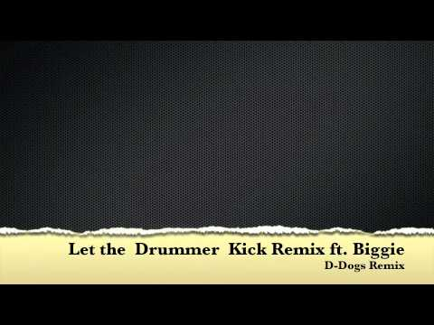 Let the Drummer Kick ft. Biggie