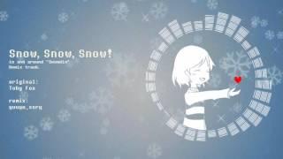 【Undertale】Snow,Snow,Snow! (remix)