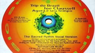 Joe Claussell - Agora E Seu Tempo (The Sacred Rhythm Vocal Version)