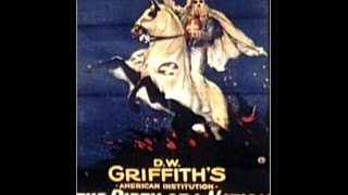 An analysis of the classic film Birth of a Nation.