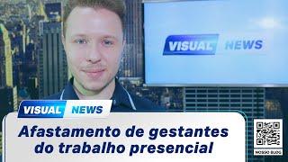 AFASTAMENTO DE GESTANTES DO TRABALHO DURANTE A PANDEMIA | Visual News (19/05/2021)