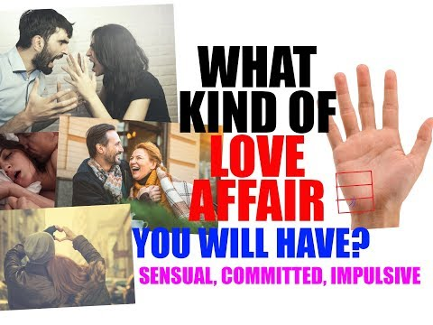 Palmistry - Different types of Love Affairs promised on Palm - Committed/ Fickle/ Sensual/ Impulsive