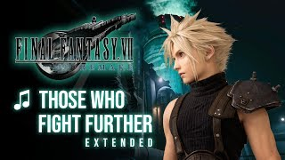 Final Fantasy VII Remake - Those Who Fight Further Extended