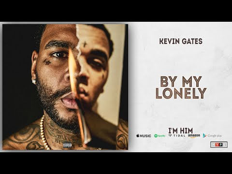 kevin-gates---by-my-lonely-(i'm-him)