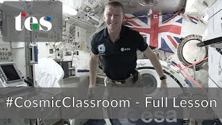 #CosmicClassroom - the full lesson from astronaut Tim Peake aboard the International Space Station
