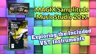 mAGIX Samplitude Music Studio 2017 VST Instruments Demo