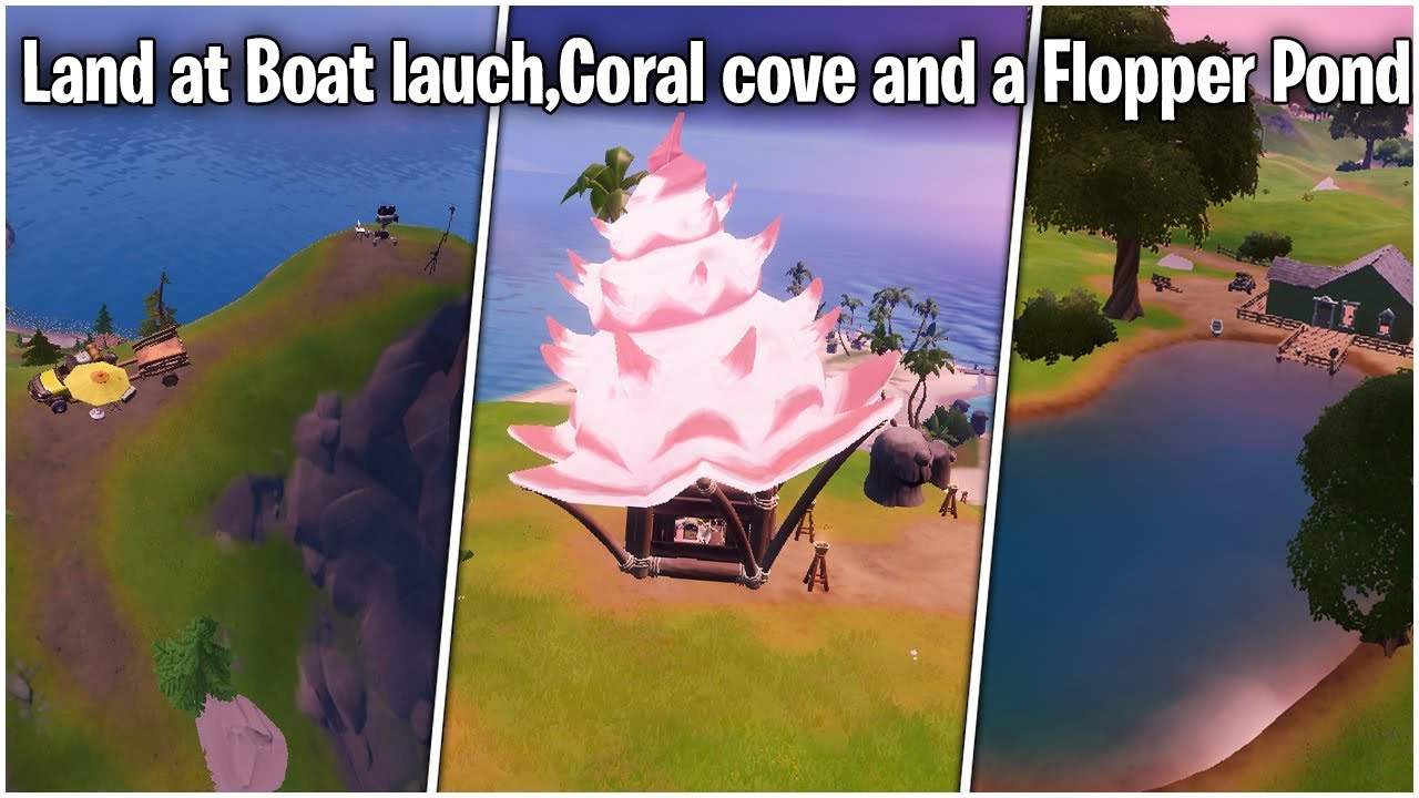 Boat Launch Flopper Pond Fortnite Land At Boat Launch Coral Cove And A Flopper Pond Locations Dockyard Deal Challenge Fortnite Youtube