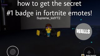 how to get the secret #1 badge in fortnite emotes! (Link in desc)
