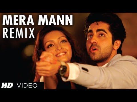 Mera Mann Full Song (Remix) Nautanki Saala...