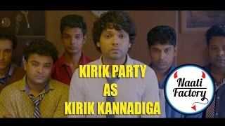 Kirik Party  as Kirik Kannadiga By Naati Factory