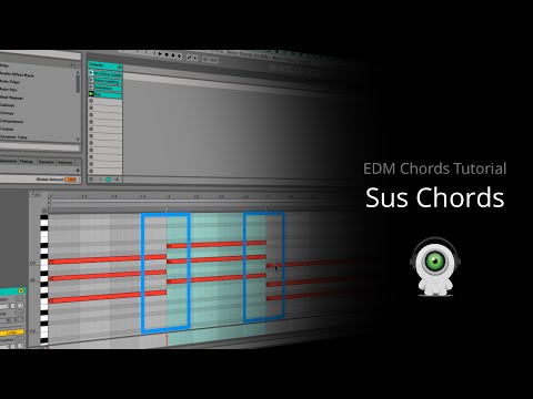 EDM Chords Tutorial: Sus Chords for Better Flow