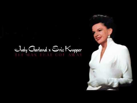 """Judy Garland X Eric Kupper """"The Man That Got Away"""" Remix"""