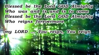 Blessed Be The Lord God Almighty (Bob Fitts 2012 version) with lyrics