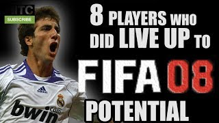 8 Players Who DID Live Up To FIFA 08 Potential
