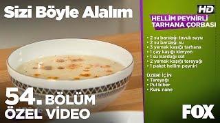 Hellim Peynirli Tarhana Çorbası Sizi Böyle Alalım 54 Bölüm