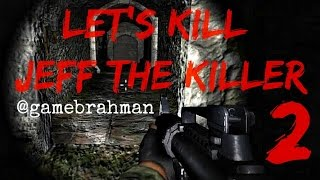 Let's Kill Jeff The Killer: Chapter 2 - GIMME BACK MA BOA!!!