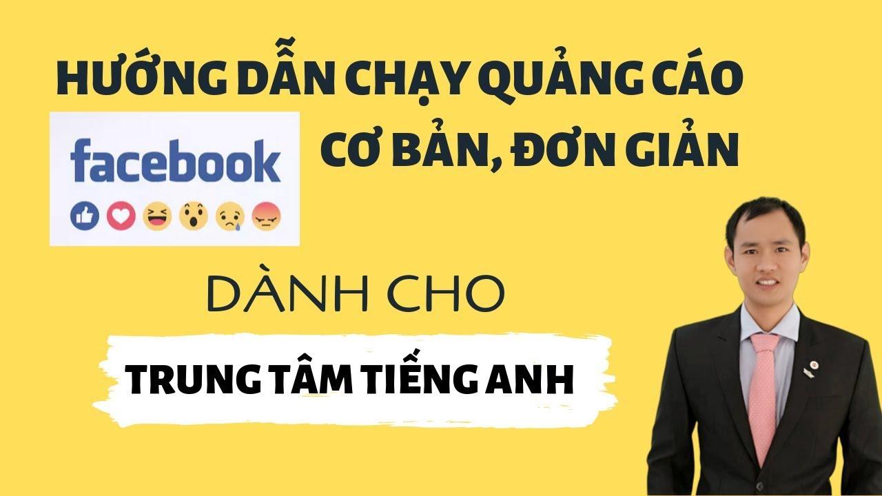 Hướng dẫn chạy quảng cáo facebook cơ bản trung tâm tiếng anh – phần 1