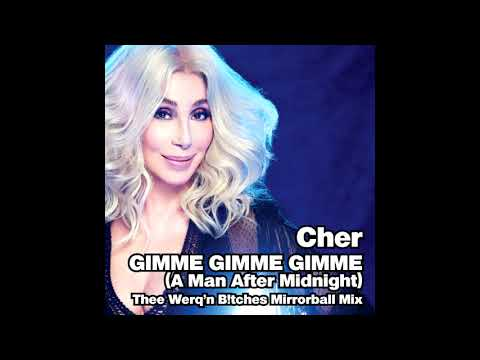 Cher - Gimme Gimme Gimme (A Man After Midnight) (Thee Werq'n B!tches Remix)