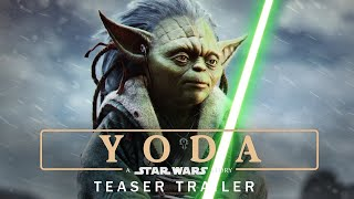 "YODA: A Star Wars Story - Movie Teaser Trailer ""Mistakes of the past"" Mashup/Concept