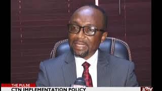 CTN Implementation Policy - The Pulse on JoyNews (15-10-18)