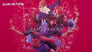 Raah e Fakira | Swarathma | Official Music Video