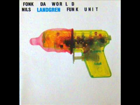 Nils Landgren Funk Unit - Fonk Da World ( Full Album ) 2001