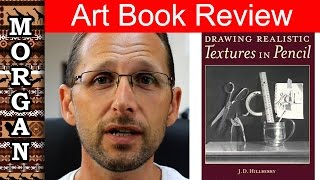 Drawing Realistic Textures in Pencil - J D Hillberry. Art book review