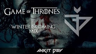 GAME OF THRONES | Winter Is Coming | ANKIT DEV