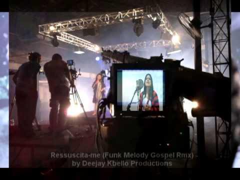Carolina Dantas - Ressuscita-me (Funk Melody Gospel Rmx 2012) Deejay Kbello Productions