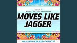 Moves Like Jagger