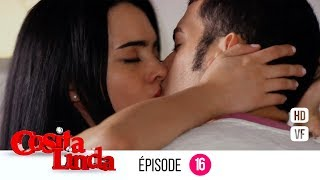 Cosita Linda Episode 16 (Version française) (EP 16 - VF)
