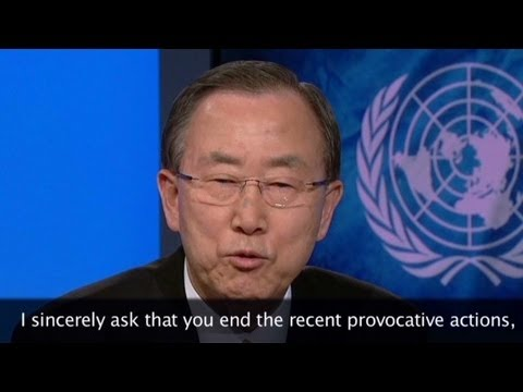 U.N. Chief to Kim: End your actions