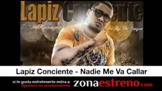 Lapiz Conciente - Nadie Me Va Callar