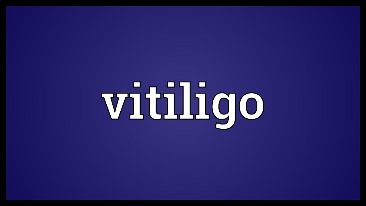 Vitiligo Meaning
