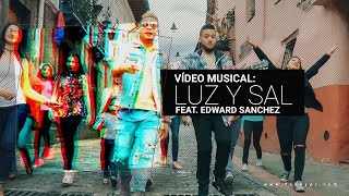 Funky - Luz Y Sal - (Video Oficial) ft. Edward Sanchez (Nuevo 2017) thumbnail