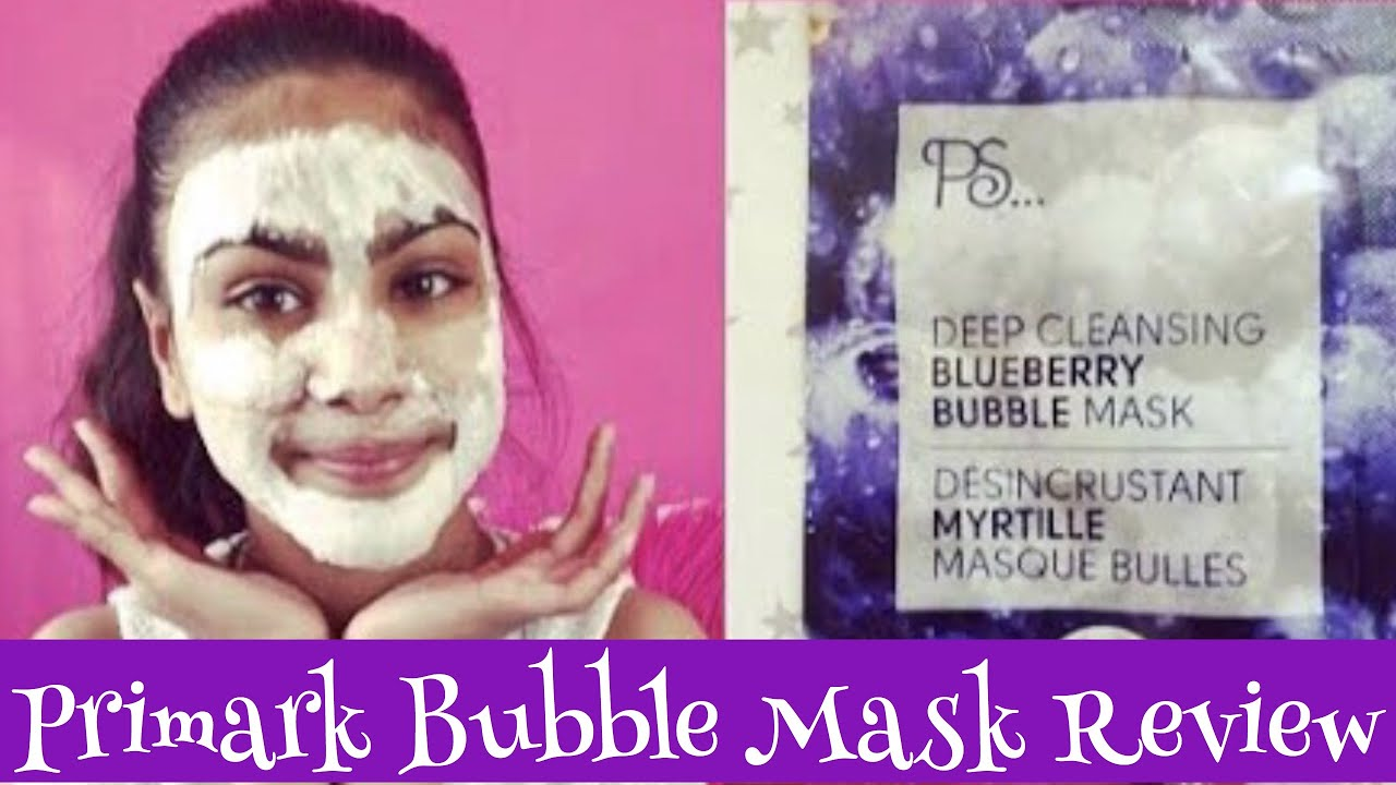 a8d5d01ad88cc Bubble Mask - Primark PS Deep Cleansing Blueberry Bubble Mask Review /  First Impression
