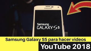 Samsung Galaxy S5 para Youtube 2018 - Victor Caraveo