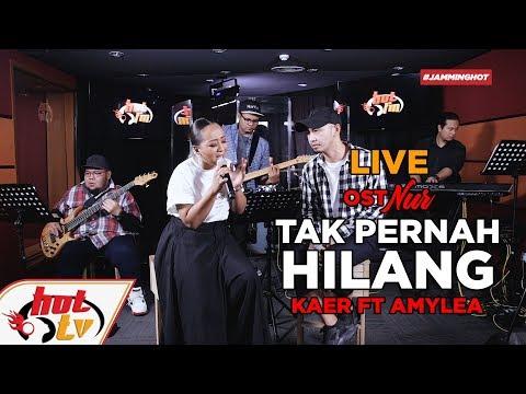 OST Drama NUR - Tak Pernah Hilang (LIVE) Amylea & Kaer - JammingHot