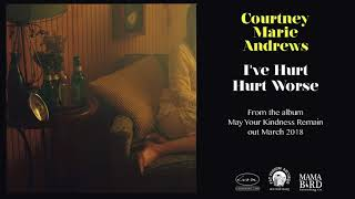 COURTNEY MARIE ANDREWS - I've Hurt Worse