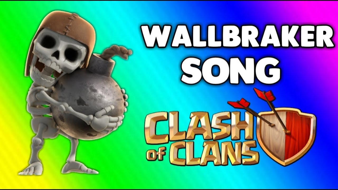 WALLBRAKER SONG CLASH OF CLANS !