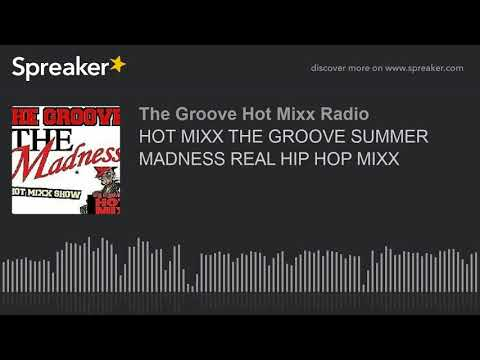 HOT MIXX THE GROOVE SUMMER MADNESS REAL HIP HOP MIXX (part 2 of 12)