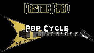 Instrumental Rock / Metal / Shred Guitar Music – POP CYCLE – Pastor Brad