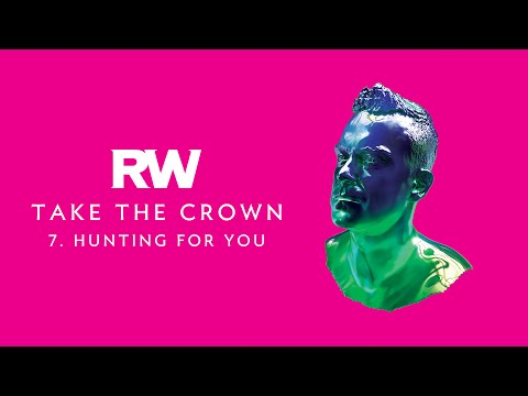 Robbie Williams (+) Hunting For You
