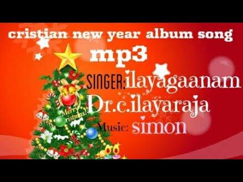 singer:  anthakudi Dr. c.ilayaraja. music:simon. cristian new year mp3 album  song 2018