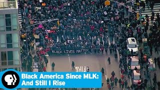 BLACK AMERICA SINCE MLK: AND STILL I RISE | Black Lives Matter | PBS