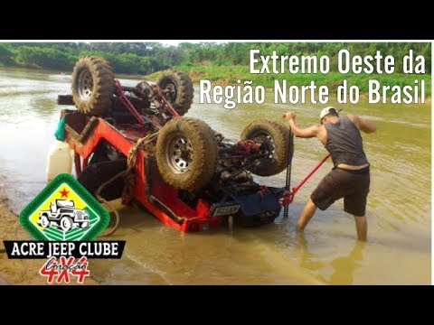 Acre Jeep Clube 4x4 No Extremo Oeste Do Brasil Youtube