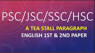 Download Video A Tea Stall Paragraph for PSC/JSC/SSC/HSC English 1st & 2nd Paper with Bangla Tutorial MP3 3GP MP4