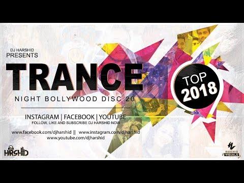 Trance Night Bollywood 2018 Mashup Disc-20 || DJ Harshid