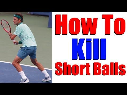 Tennis Lessons | How To Kill Short Balls